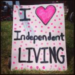 I Heart Independent Living- Handmade Sign